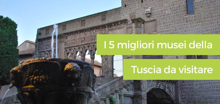 I 5 migliori musei della Tuscia da visitare