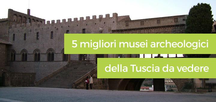 5 migliori musei archeologici della Tuscia da vedere
