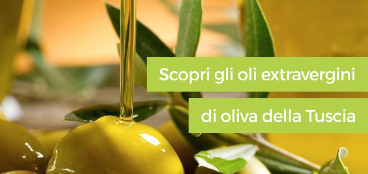 L'olio della Tuscia: scopri tutto sull'olio extravergine d'oliva di Viterbo