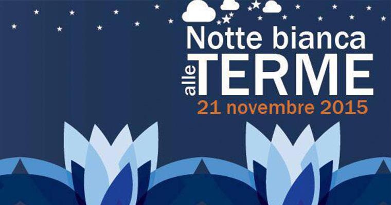 Notte bianca alle Terme - Viterbo 21 Novembre 2015