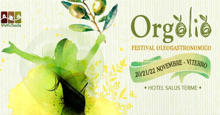 Orgolio il festival dell'olio a Viterbo: 20 - 22 Novembre